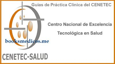 Guías de Práctica Clínica del CENETEC | booksmedicos